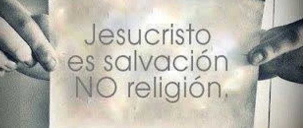 La Sana Doctrina / ¿Religión o Cristo?